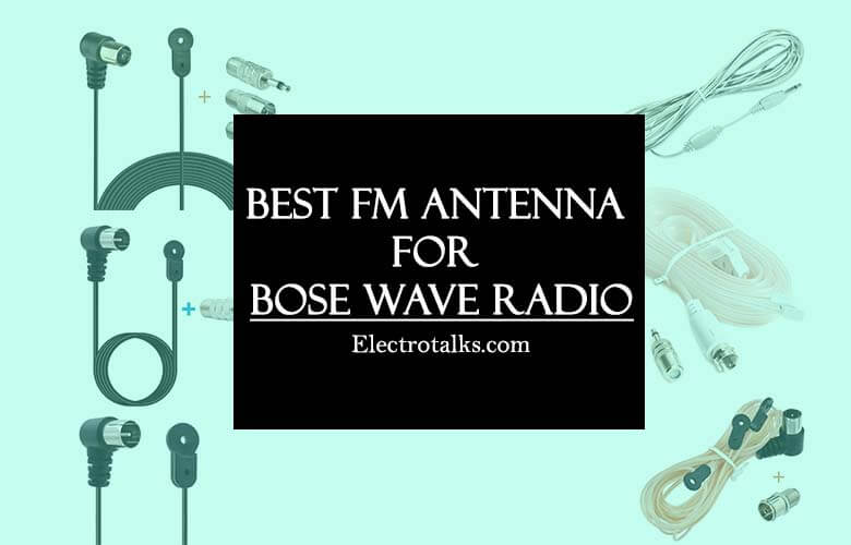 Best FM Antenna for Bose Wave Radio