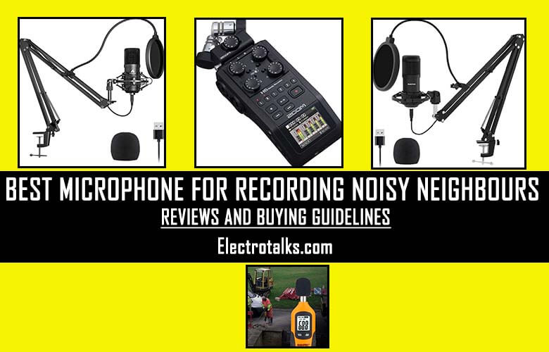 Best Microphone for Recording Noisy Neighbours