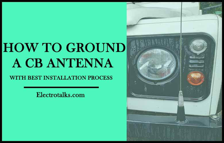 how to ground a CB antenna