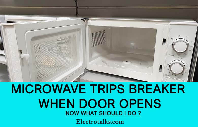 Microwave Trips Breaker When Door Opens