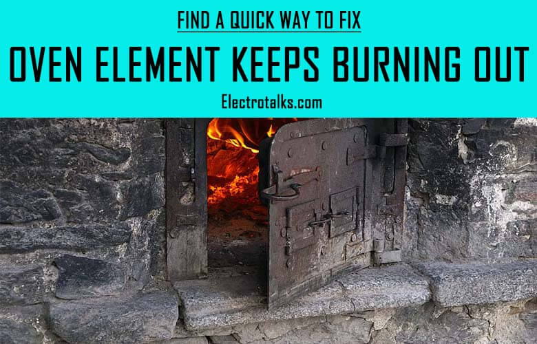 Oven element keeps burning out