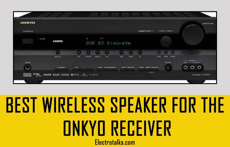 Wireless Speakers For Onkyo Receiver