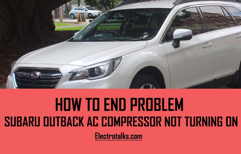 Subaru Outback AC Compressor Not Turning On
