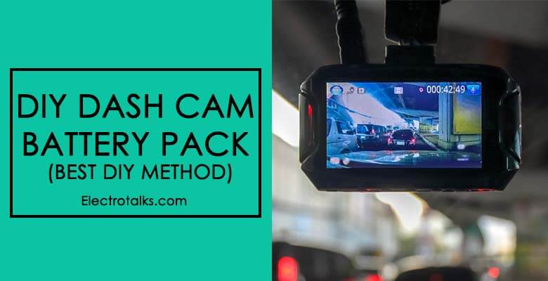 DIY Dash Cam Battery Pack (Best DIY Method)
