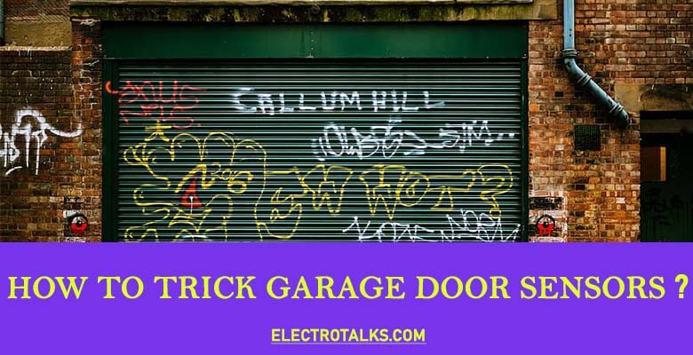 How To Trick Garage Door Sensors