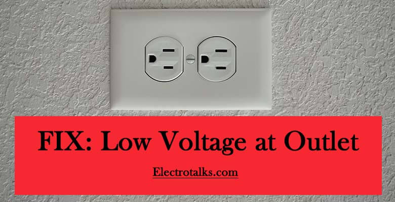 Low Voltage at Outlet