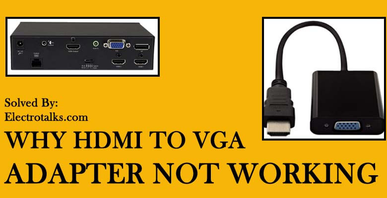 Why hdmi to vga adapter not working