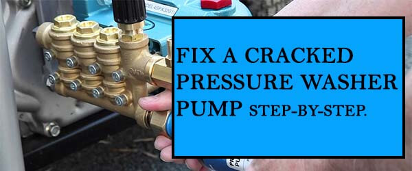 how to fix a cracked pressure washer pump steps