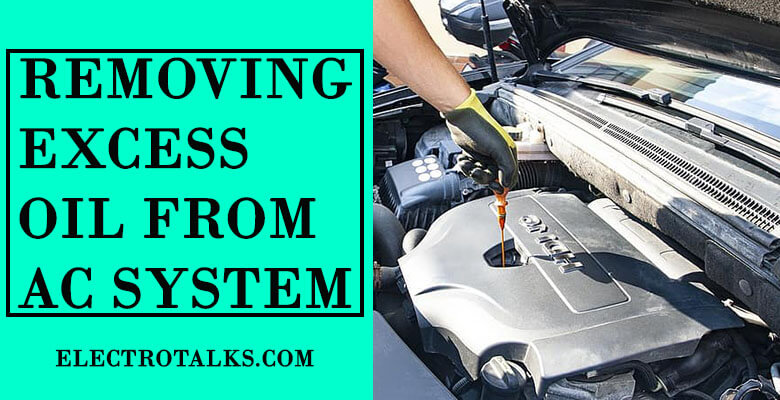 How To Remove Excess Oil From The Ac System