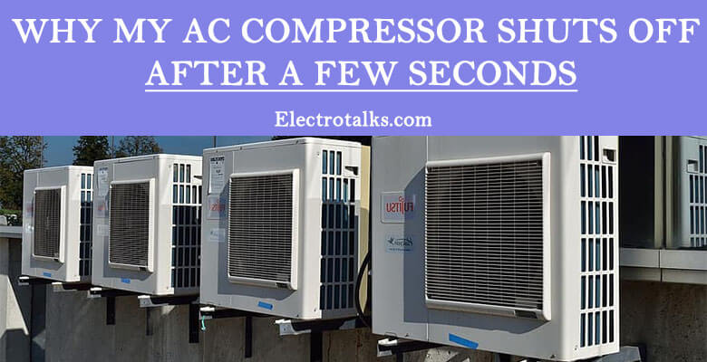Why My ac compressor shuts off after a few seconds