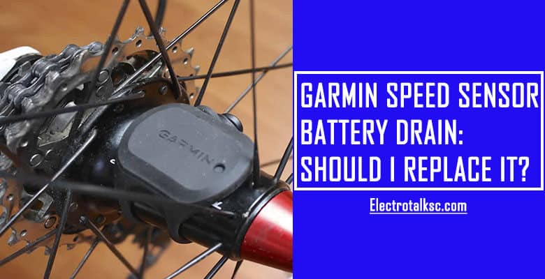 Garmin Speed Sensor Battery Drain