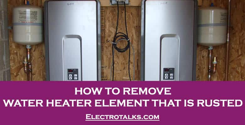 How To Remove Water Heater Element That Is Rusted