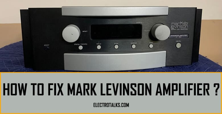 How to fix Mark Levinson amplifier