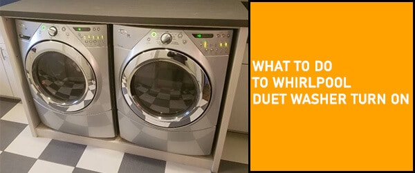 What Can I Do Whirlpool Duet Washer Won't Turn On