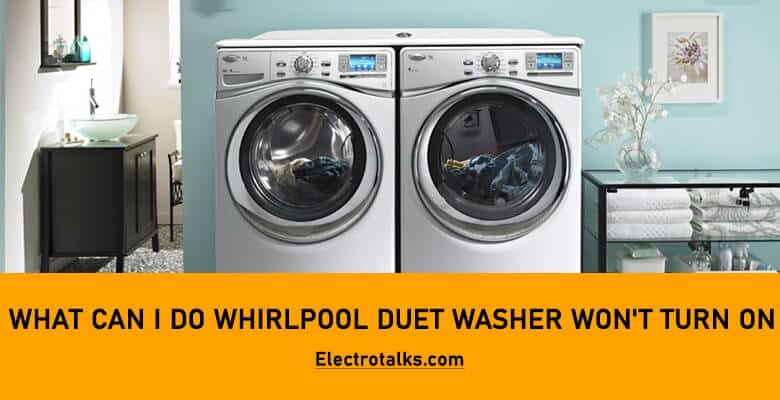Whirlpool Duet Washer Won't Turn On