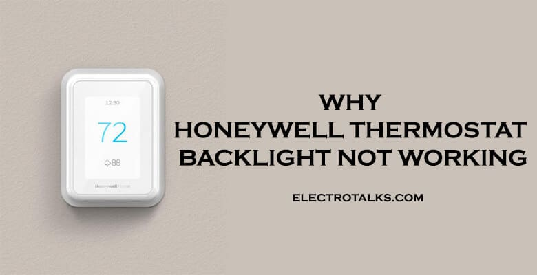 Why Honeywell Thermostat Backlight Not Working