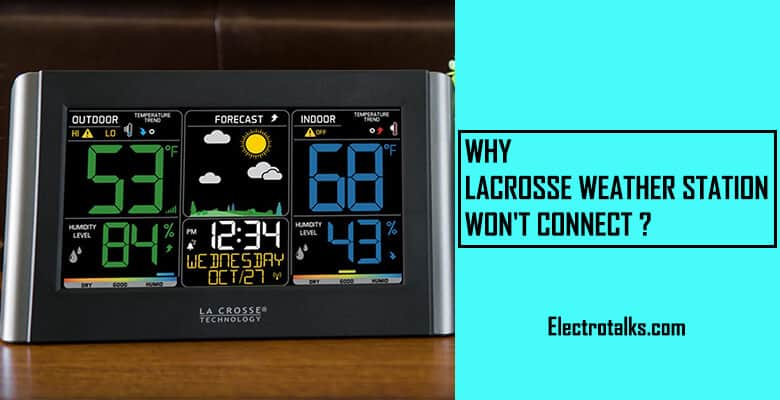 Why lacrosse weather station won't connect