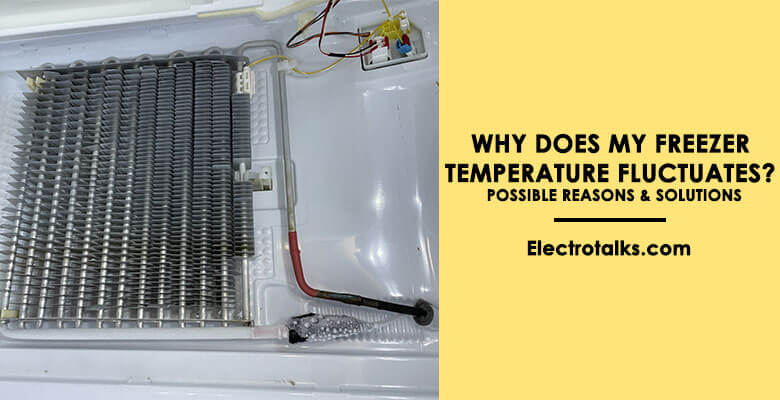 Why Does My Freezer Temperature Fluctuates Possible Reasons & Solutions