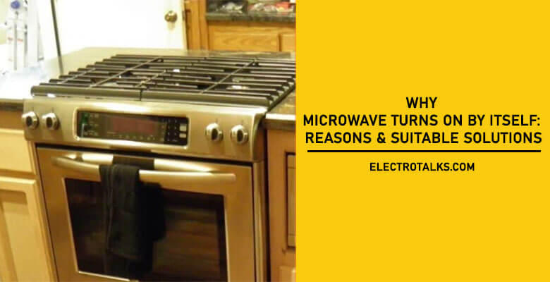 Why Microwave Turns On By Itself