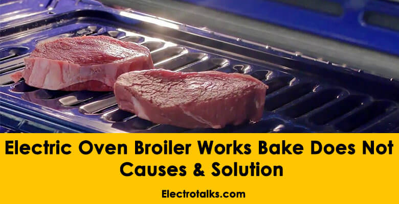 Electric Oven Broiler Works Bake Does Not