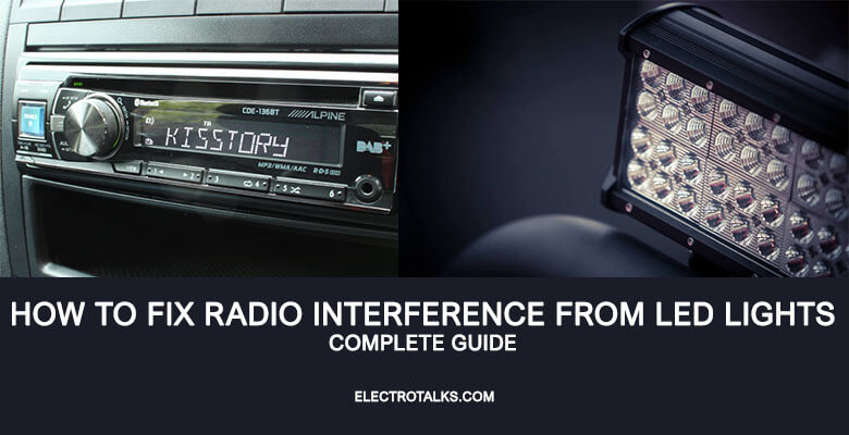 How to fix radio interference from led lights