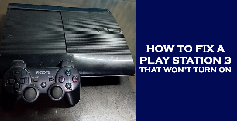 How to fix a ps3 that won't turn on