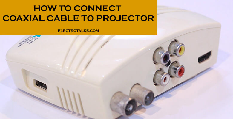 How to connect coaxial cable to projector