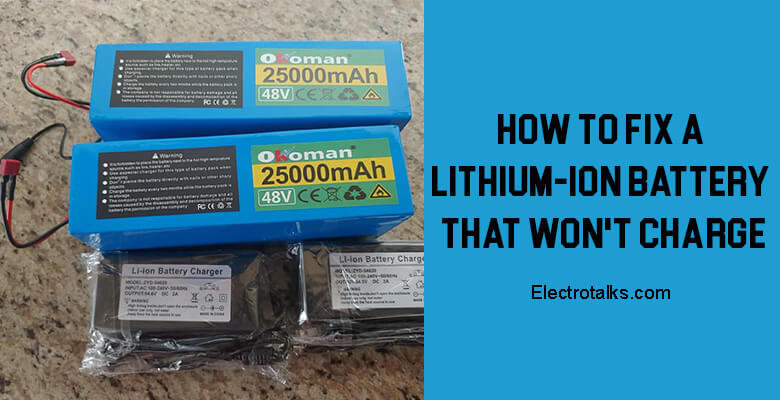 How to fix a lithium-ion battery that won't charge