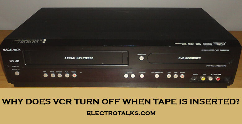 Why does VCR turn off when tape is inserted